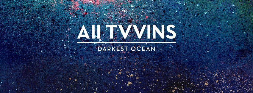 Irish Band All Tvvins New Song Darkest Ocean